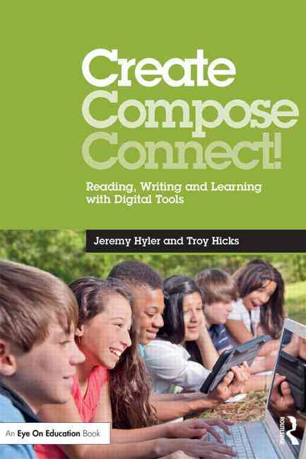 Create, Compose, Connect! By Hyler, Jeremy/ Hicks, Troy